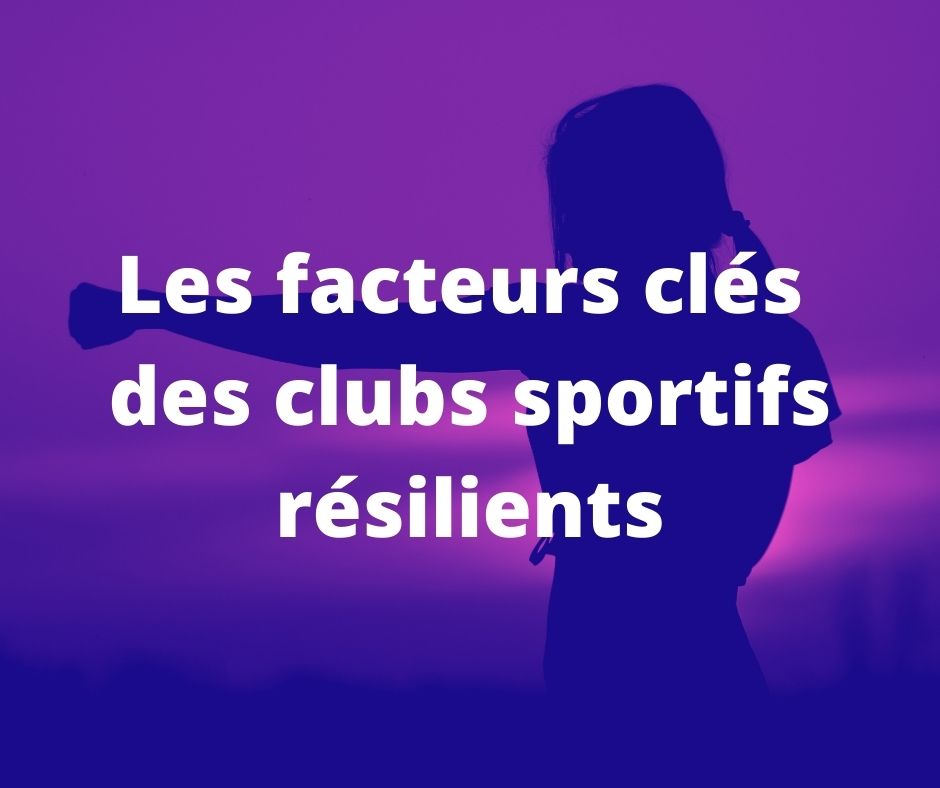 Les points clés des clubs sportifs résilients